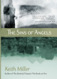 The Sins of Angels [hardcover] by Keith Miller
